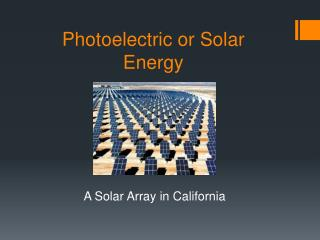 Photoelectric or Solar Energy