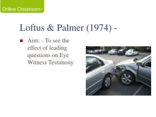 Loftus & Palmer (1974) -