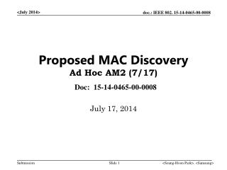 Proposed MAC Discovery Ad Hoc AM2 ( 7/17)