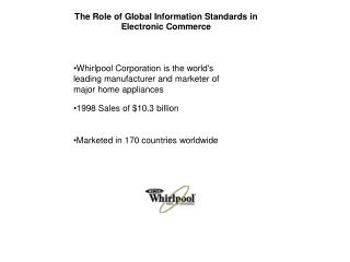 Whirlpool Corporation is the world's leading manufacturer and marketer of major home appliances