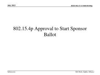802.15.4p Approval to Start Sponsor Ballot