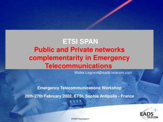 ETSI SPAN Public and Private networks complementarity in Emergency Telecommunications