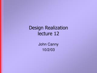 Design Realization lecture 12