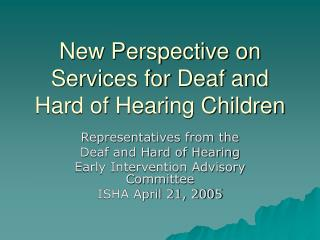 New Perspective on Services for Deaf and Hard of Hearing Children