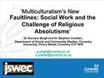 Multiculturalism s New Faultlines: Social Work and the Challenge of Religious Absolutisms