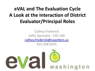 eVAL  and The Evaluation Cycle A Look at the Interaction of District Evaluator/Principal Roles
