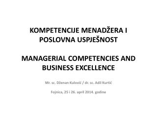 KOMPETENCIJE MENADŽERA I POSLOVNA  USPJEŠNOST MANAGERIAL COMPETENCIES AND BUSINESS EXCELLENCE