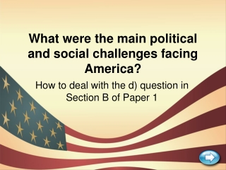 What were the main political and social challenges facing America?