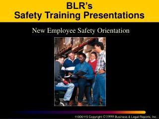 BLR s Safety Training Presentations