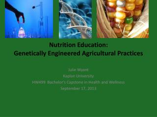 Nutrition Education: Genetically Engineered Agricultural Practices