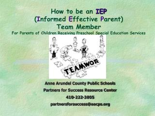 How to be an  IEP ( I nformed  E ffective  P arent) Team Member For Parents of Children Receiving Preschool Special Educ