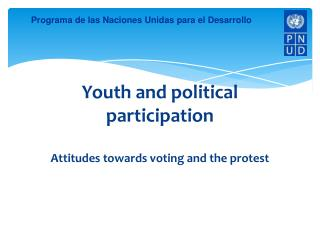 Youth  and  political participation Attitudes towards voting and the protest
