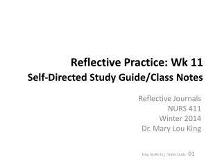 Reflective Practice: Wk 11 Self-Directed Study Guide/Class Notes