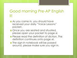 Good morning Pre-AP English II!