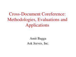 Cross-Document Coreference: Methodologies, Evaluations and Applications