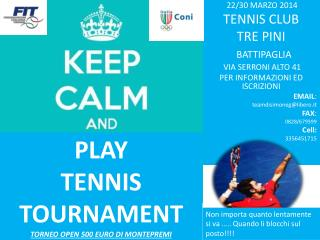 PLAY  TENNIS TOURNAMENT  TORNEO OPEN 500 EURO  DI  MONTEPREMI