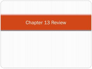Chapter 13 Review