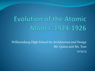 Evolution of the Atomic Model: 1924-1926