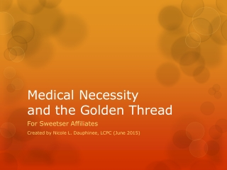 Medical Necessity and the Golden Thread