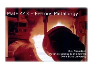 MatE 443 – Ferrous Metallurgy