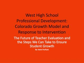 West High School  Professional Development: Colorado Growth Model and Response to Intervention