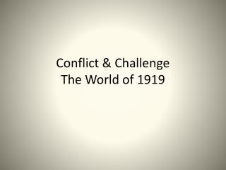 Conflict & Challenge The World of 1919