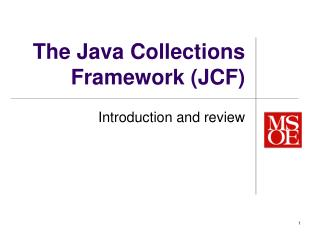 The Java Collections Framework (JCF)