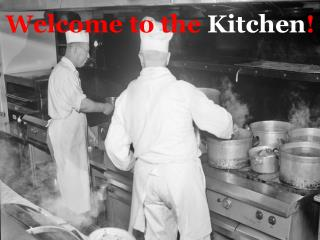 Welcome to the  Kitchen !
