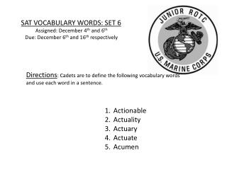 SAT VOCABULARY WORDS: SET 6 Assigned:  December 4 th  and 6 th