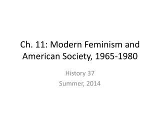 Ch. 11: Modern Feminism and American Society, 1965-1980
