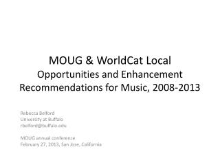 MOUG & WorldCat  Local  Opportunities  and Enhancement Recommendations for Music, 2008-2013