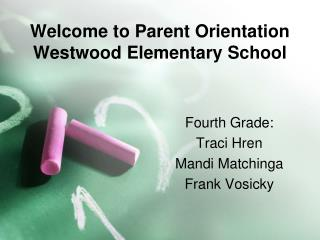 Welcome to Parent Orientation Westwood Elementary School