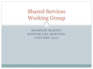 Shared Services Working  Group