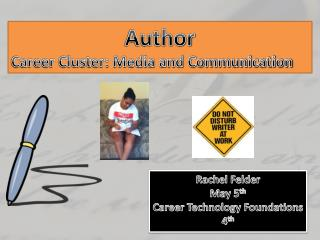 Rachel Felder May 5 th Career Technology Foundations 4 th