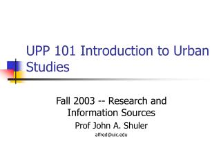 UPP 101 Introduction to Urban Studies