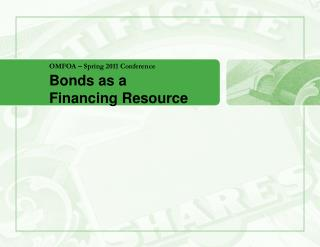 OMFOA – Spring 2011 Conference Bonds as a Financing Resource