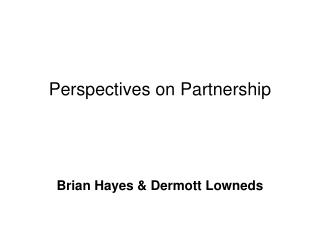 Perspectives on Partnership