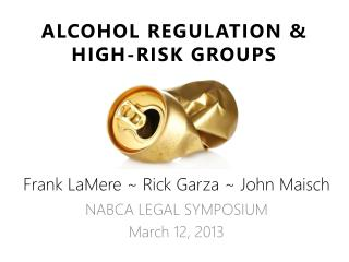 ALCOHOL REGULATION & HIGH-RISK GROUPS