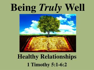 Being  Truly  Well