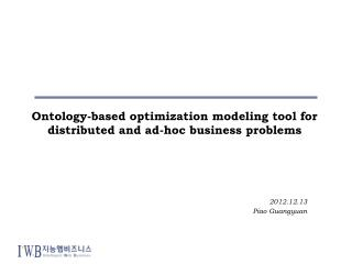 Ontology-based optimization modeling tool for distributed and ad-hoc business problems