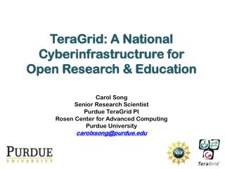 TeraGrid: A National  Cyberinfrastructrure  for Open Research & Education