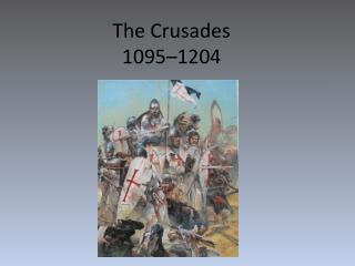 The Crusades 1095–1204