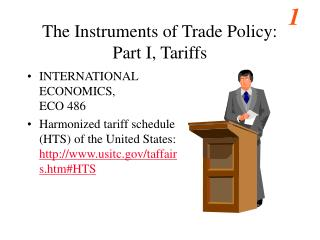 The Instruments of Trade Policy: Part I, Tariffs