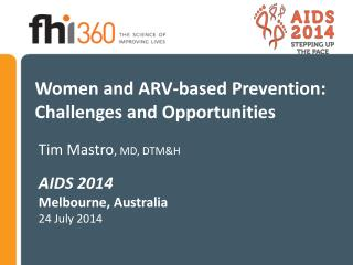 Women and ARV-based Prevention: Challenges and Opportunities