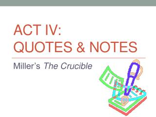 Act IV: Quotes & notes