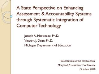 A State Perspective on Enhancing Assessment  Accountability Systems through Systematic Integration of Computer Technolog
