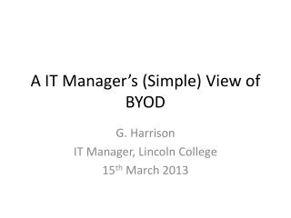A  IT  Manager's  (Simple) View  of BYOD