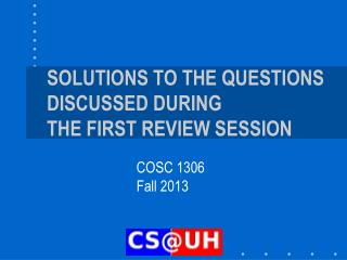 SOLUTIONS TO THE QUESTIONS DISCUSSED DURING THE FIRST REVIEW SESSION