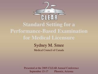 Standard Setting for a Performance-Based Examination for Medical Licensure