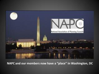 "NAPC and our members now have a ""place"" in Washington, DC"